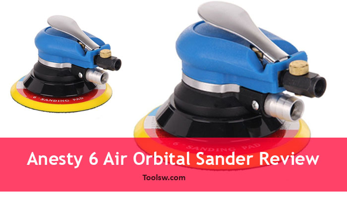 Anesty 6 Air Random Orbital Sander Review