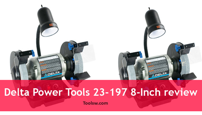 Delta Power Tools 23-197 8-Inch Variable Speed Bench Grinder review