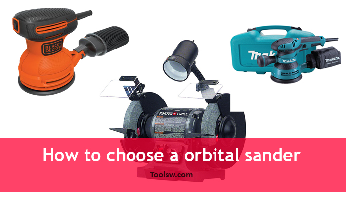 How to choose orbital sander