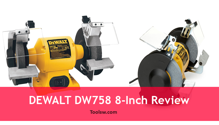 Groovy Dewalt Dw758 8 Inch Bench Grinder Detailed Review Unemploymentrelief Wooden Chair Designs For Living Room Unemploymentrelieforg